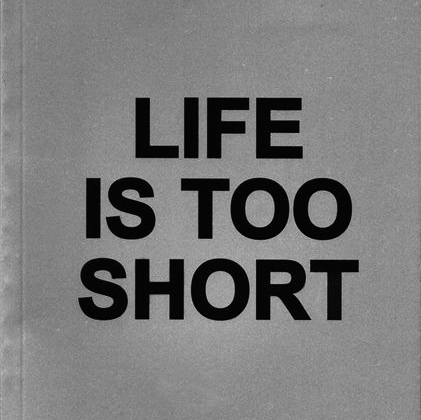 Life-is-too-short.jpg