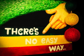 there is no easy way.jpg