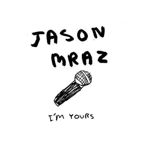 Jason Mraz - I'm Yours.jpg