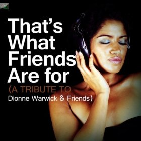 That's What Friends Are For - Dionne Warwick.jpg