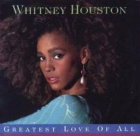 greatest love of all witney houston.jpg